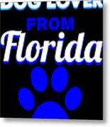 Dog Lover From Florida Metal Print