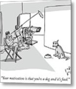 Dog Motivation Metal Print