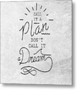 Dont Call It A Dream Inspirational Quote Metal Print