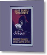 Don't Gamble With Death Metal Print