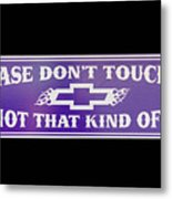 Don't Touch My Car Metal Print