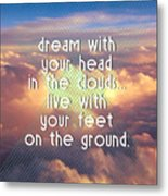 Dream With Your Head In The Clouds Metal Print