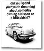 Dreaming Of A Porsche Metal Print