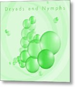 Dryads And Nymphs Bubbles Metal Print