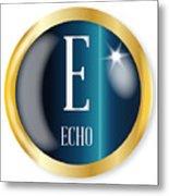 E For Echo Metal Print
