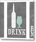 Eat Drink Be Merry Metal Print