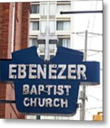 Ebenezer Baptist Church Metal Print