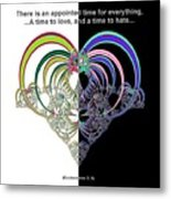 Ecclesiastes 3 A Time To Love And A Time To Hate Fractal Metal Print