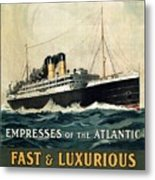 Empress Of The Atlantic - Canadian Pacific - Steamship - Retro Travel Poster - Vintage Poster Metal Print
