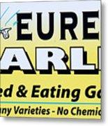 Eureka Garlic Metal Print