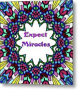Expect Miracles 2 Metal Print