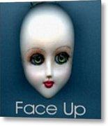 Face Up Metal Print