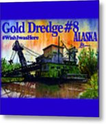Fairbanks Alaska Gold Dredge 8 Shirt Metal Print