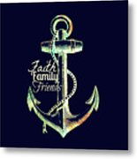 Faith Family Friends Anchor V2 Metal Print