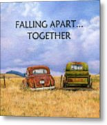 Falling Apart Together Metal Print