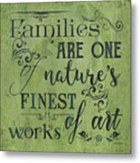Families Are... Metal Print