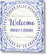 Farmhouse Blue And White Tile 6 - Welcome Family And Friends Metal Print