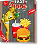 Fast Food Of The Day Metal Print