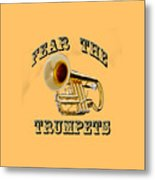 Fear The Trumpets. Metal Print