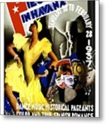 February Fiestas In Havana - Woman Dancing At Carnaval - Retro Travel Poster - Vintage Poster Metal Print