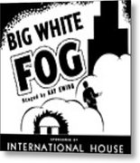 Federal Theatre Presents Big White Fog Metal Print