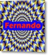 Fernando Metal Print