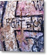 Fight Back - Berlin Wall Metal Print
