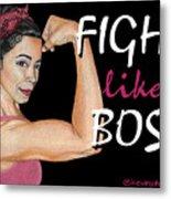 Fight Like A Boss Fundraiser Metal Print