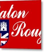 Flag Of Baton Rouge Metal Print