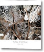 Floral Structure Metal Print