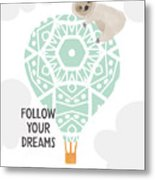 Follow Your Dreams Sloth- Art By Linda Woods Metal Print