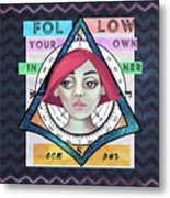 Follow Your Own Inner Compas Metal Print