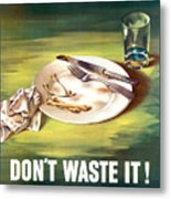 Food Is A Weapon -- Ww2 Propaganda Metal Print
