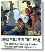 Food Will Win The War Metal Print