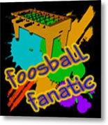 Foosball Fanatic Metal Print