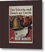 For Liberty And Peace On Earth Metal Print