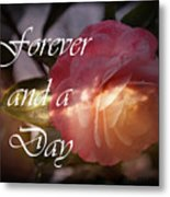 Forever And A Day Metal Print by Eva Thomas