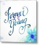 Forever Young By Jan Marvin Metal Print