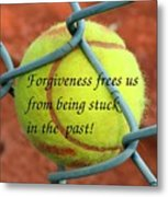 Forgiveness Frees Us Metal Print