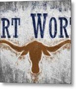 Fort Worth Texas Flag Metal Print