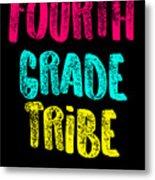 Fourth Grade Tribe Light Fourth Grade 4th Teacher Appreciation Gift Cute Metal Print