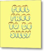Free To Be Silly Metal Print