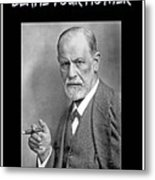 Freud Says Blame Your Mother  Metal Print