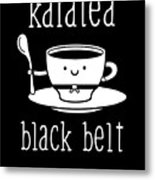 Funny Karate Design Karatea Black Belt White Light Metal Print