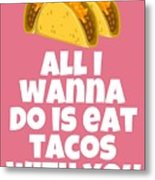 Funny Tacos Valentine - Cute Love Card - Valentine's Day Card - Eat Tacos With You - Taco Lover Gift Metal Print