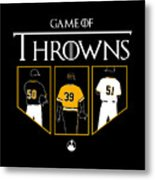 Game Of Throwns Metal Print