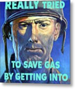 Gas Conservation Ww2 Poster Metal Print