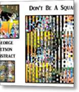 George Jetson Abstract - Don't Be A Square Metal Print