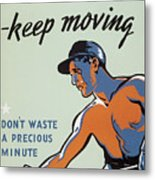 Get Hot Keep Moving Metal Print