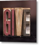 Give - Antique Letterpress Letters Metal Print